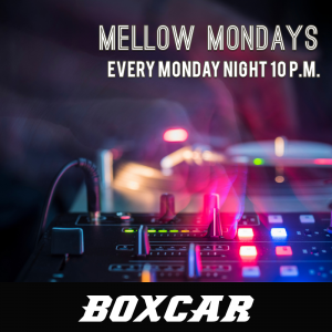 MELLOW MONDAYS with DJ Obi zen @ Boxcar | Santa Fe | New Mexico | United States