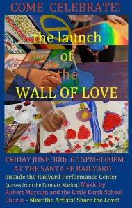 OPENING - THE WALL OF LOVE @ Railyard Performance Center | Santa Fe | New Mexico | United States