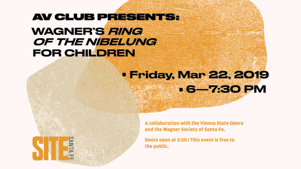 AV CLUB: WAGNER'S RING OF THE NIBELUNG FOR CHILDREN (AND THE YOUNG AT HEART) @ SITE Santa Fe | Santa Fe | New Mexico | United States