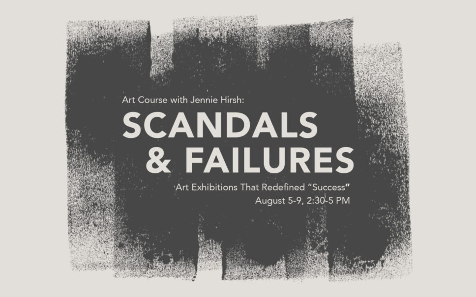 WORKSHOP: SCANDALS AND FAILURES: ART EXHIBITIONS THAT REDEFINED SUCCESS WITH JENNIE HIRSH @ SITE Santa Fe | Santa Fe | New Mexico | United States
