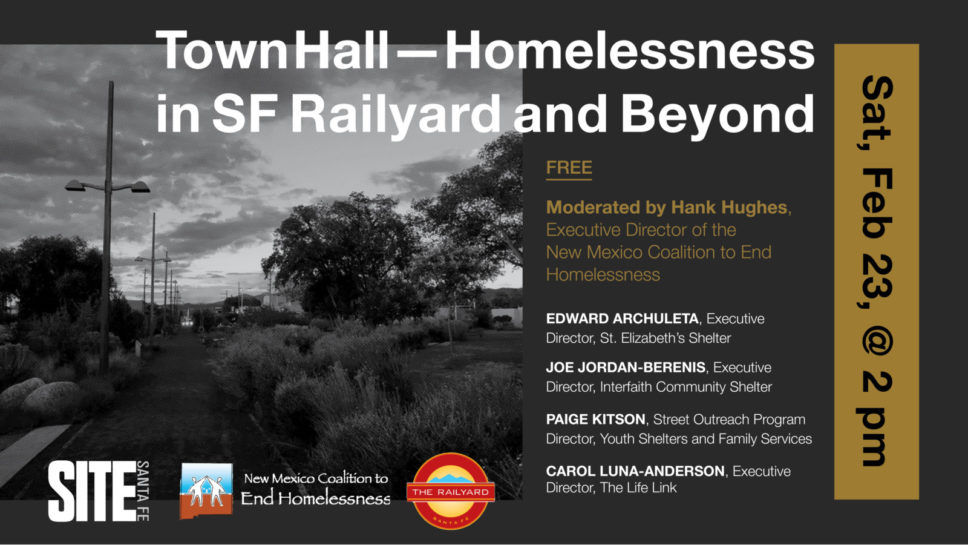 TOWN HALL: HOMELESSNESS IN THE SANTA FE RAILYARD AND BEYOND @ SITE Santa Fe | Santa Fe | New Mexico | United States