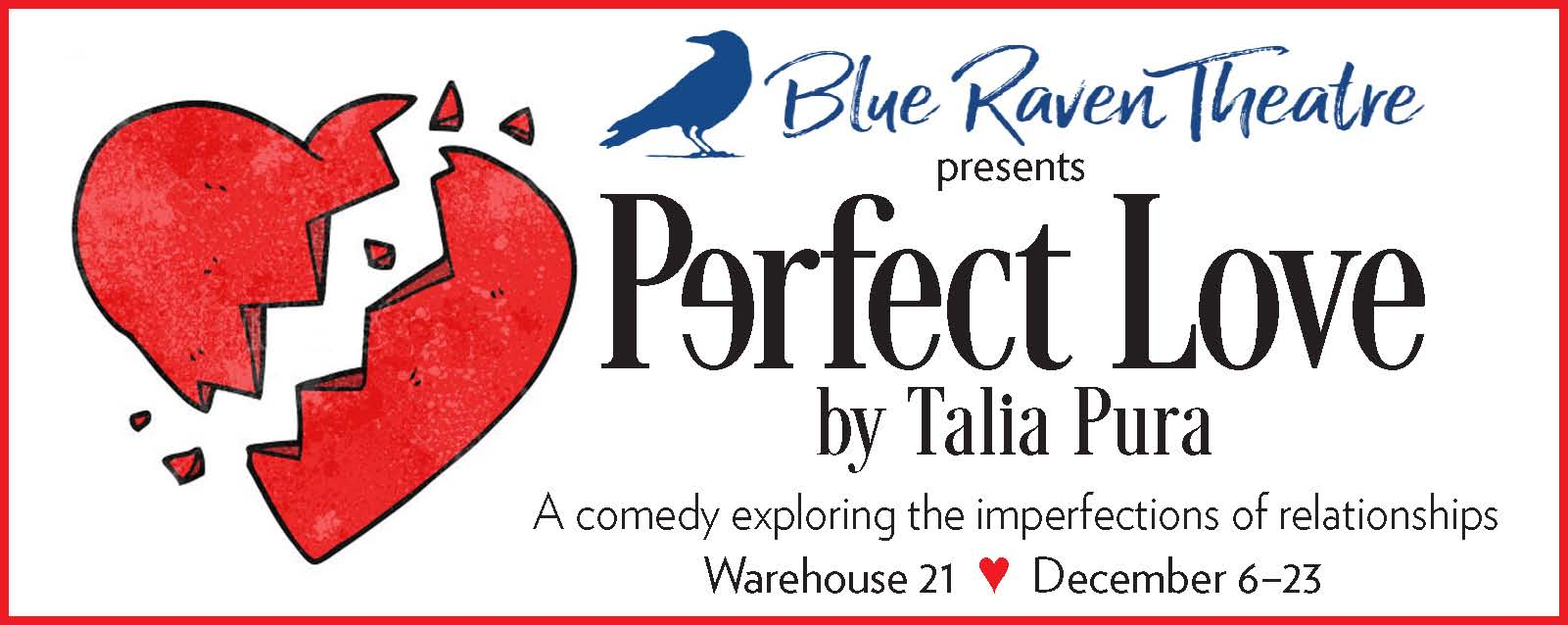 """PERFECT LOVE"" BY BLUE RAVEN THEATRE @ Warehouse 21 